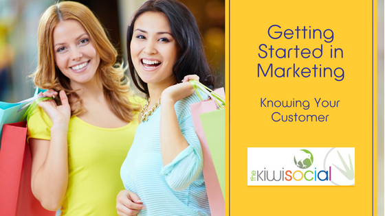 Getting Started in Marketing – Know Your Customer – Part Four