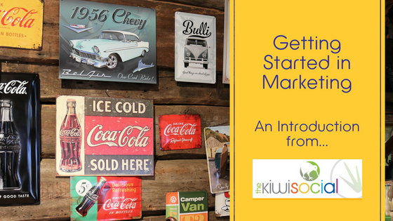 Getting Started in Marketing – An Introduction – Part One